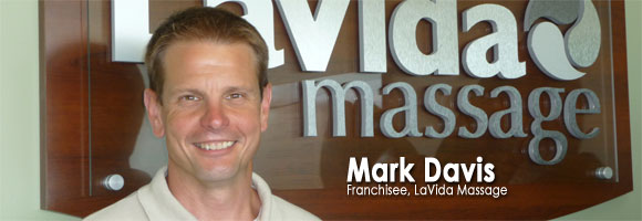 Mark Davis, LaVida Massage Center Franchise Owner