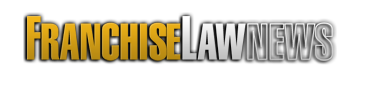 Franchise Law News